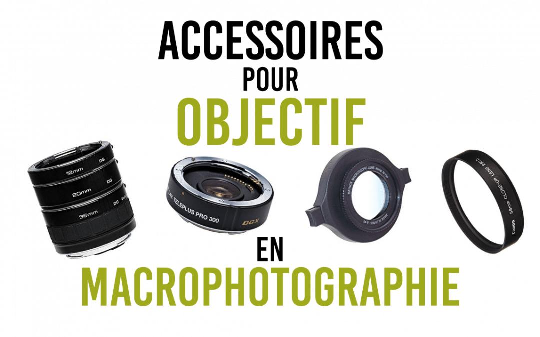 Accessoires pour objectif en macrophotographie