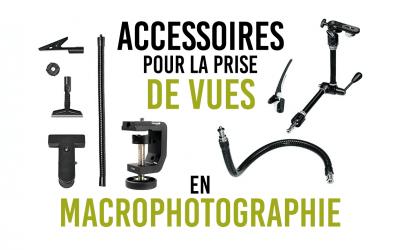 Les accessoires pour la prise de vues en macrophotographie